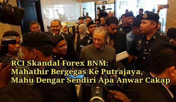 RCI Skandal Forex BNM: Mahathir Bergegas Ke Putrajaya, Mahu Dengar Sendiri Apa Anwar Cakap