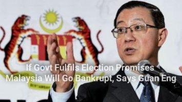 Jika kerajaan memenuhi janji pilihan raya Malaysia akan bankrap - Guan Eng