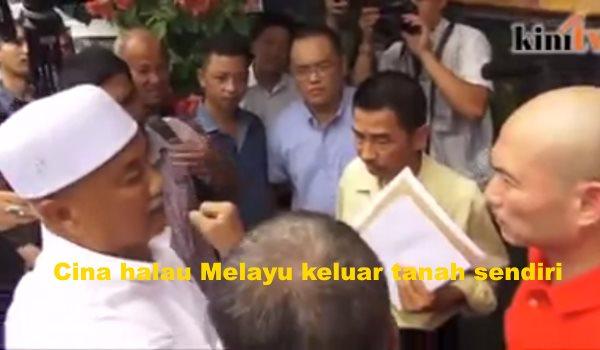 Cina halau Melayu keluar tanah sendiri